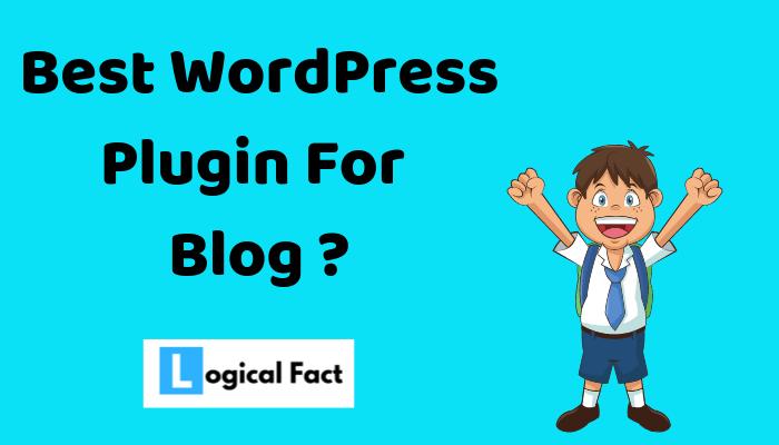 Best WordPress Plugin For Blog