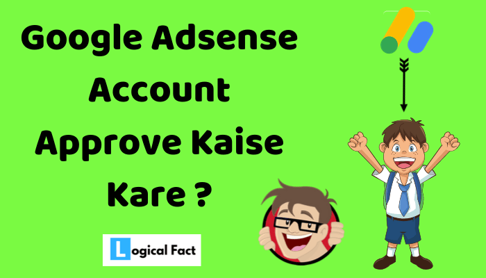 Google Adsesne Account Approve Kaise Kare