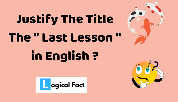 justify The Title The Last Lesson