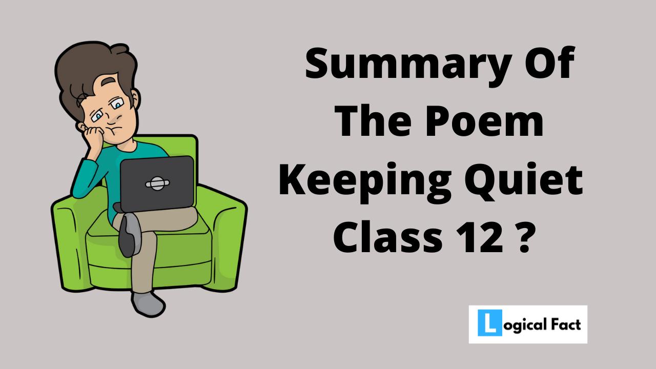 Keeping Quiet Summary